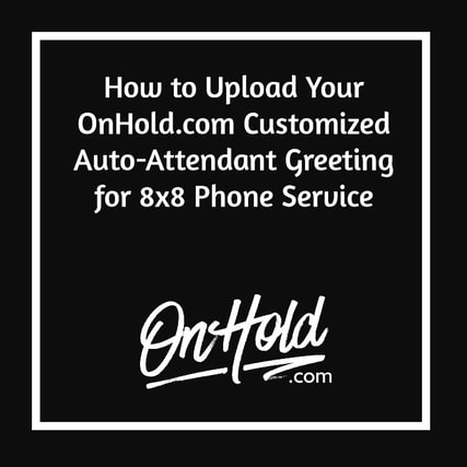 Greeting for 8x8 Phone Service