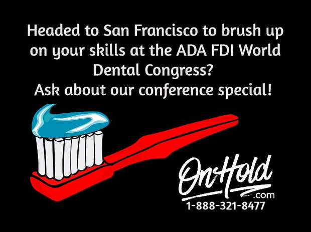 Dental On Hold Marketing for ADA FDI World Dental Congress