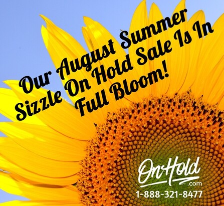 Our August Summer Sizzle On Hold Sale Is In Full Bloom!