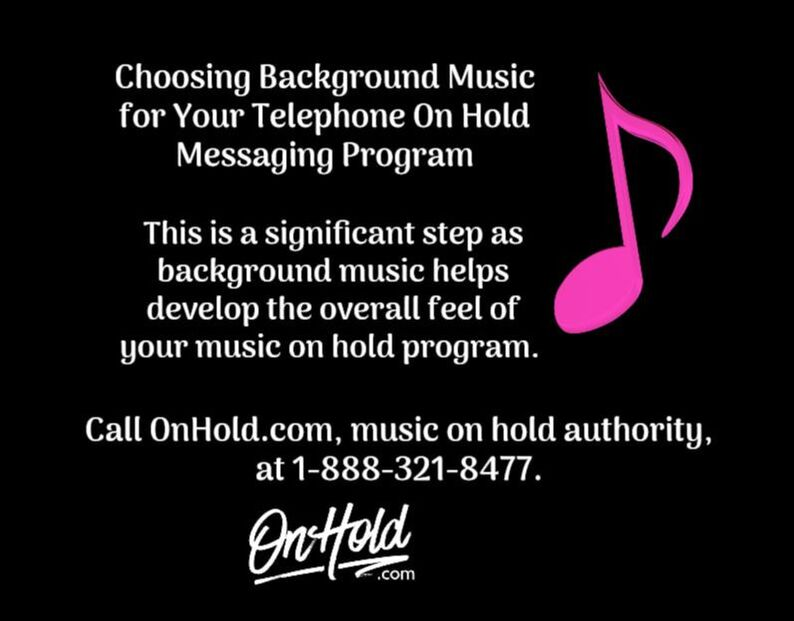Choosing Background Music for Your Telephone On Hold Messaging Program