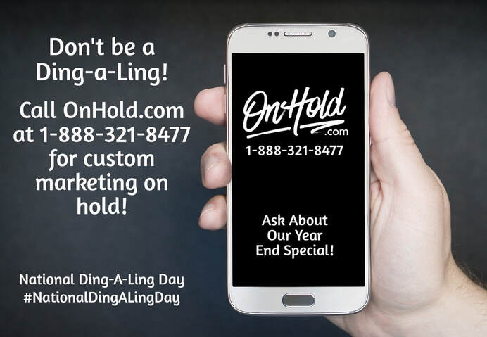 Ding A Ling Day OnHold.com Custom Marketing On Hold