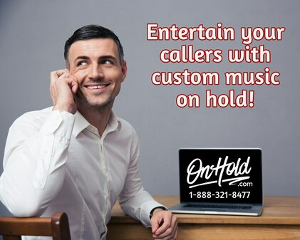 Entertain your callers with music on hold!
