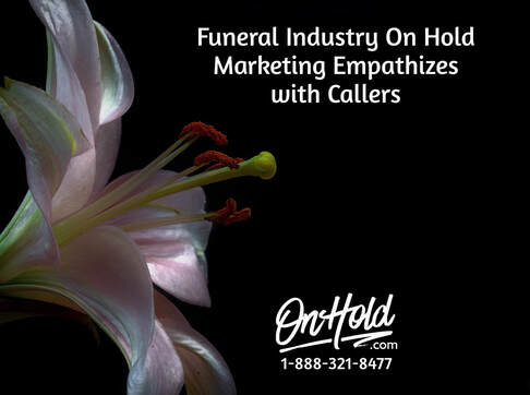 Funeral Industry Marketing On Hold