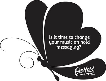 Is it time to change your music on hold messaging?
