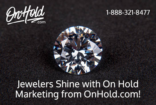 Jewelers Benefit from OnHold.com Marketing to Drive Sales