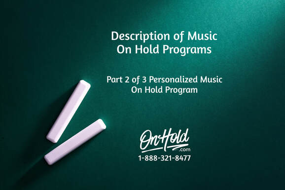 Part 2 of 3 - Personalized Music On Hold Program