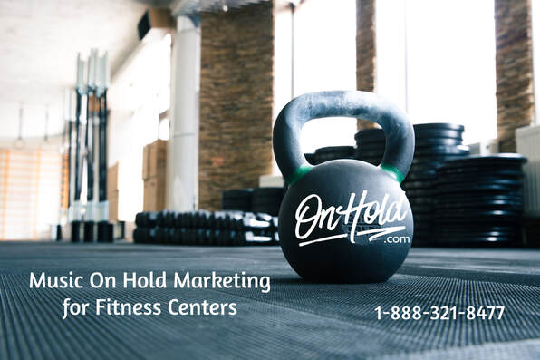 Music On Hold Marketing for Fitness Centers OnHold.com