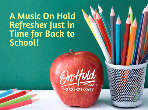 A Music On Hold Refresher Just in Time for Back to School