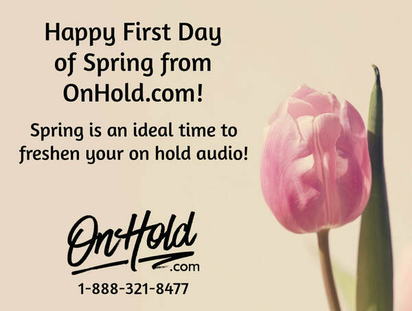 Happy First Day of Spring from OnHold.com!