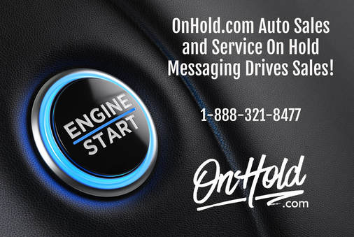 Auto Sales and Auto Service On Hold Marketing from OnHold.com