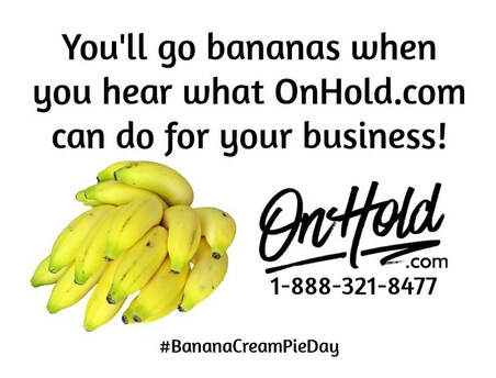 You'll go bananas when you hear what OnHold.com can do for your business!