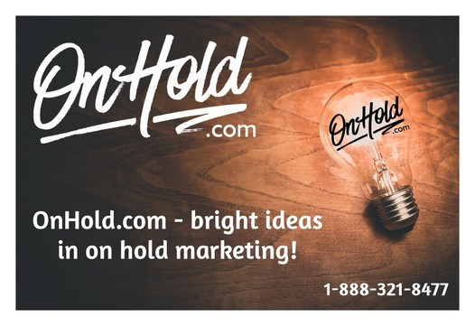 Bright Ideas in On Hold Marketing from OnHold.com!