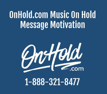 OnHold.com Music On Hold Message Motivation