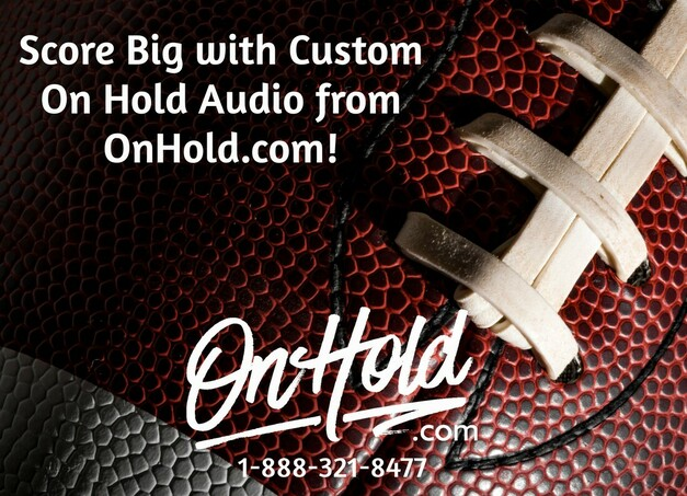 Score Big with Custom On Hold Audio from OnHold.com!