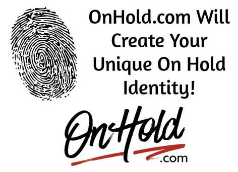 Let OnHold.com create your unique on hold identity!