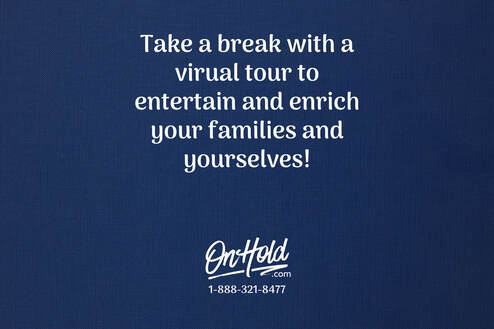 Take a break with a virual tour to entertain and enrich your families and yourselves!