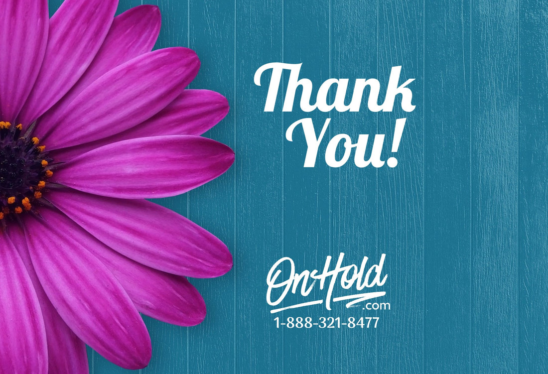 Thank You from Our OnHold.com Family!